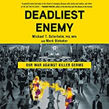 Deadliest Enemy: Our War Against Killer Germs Audiobook by Michael T. Osterholm, Mark Olshaker Narrated by Jamie Renell