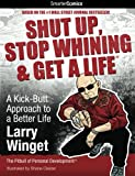 img - for Shut Up, Stop Whining & Get a Life from SmarterComics: A Kick-Butt Approach to a Better Life book / textbook / text book
