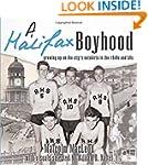A Halifax Boyhood: Growing up on the...