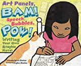 img - for Art Panels, BAM! Speech Bubbles, POW!: Writing Your Own Graphic Novel (Writer's Toolbox) book / textbook / text book