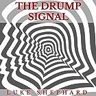 The Drump Signal Hörbuch von Luke Shephard Gesprochen von: Ted Gitzke