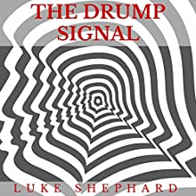 The Drump Signal Audiobook by Luke Shephard Narrated by Ted Gitzke