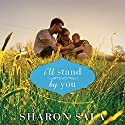 I'll Stand by You Audiobook by Sharon Sala Narrated by Amy Rubinate