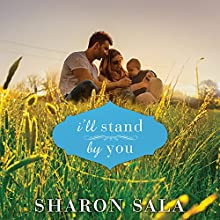 I'll Stand by You (       UNABRIDGED) by Sharon Sala Narrated by Amy Rubinate
