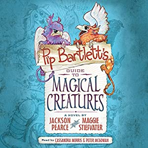 Pip Bartlett's Guide to Magical Creatures Audiobook