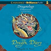 The Dragon Diary: The Dragonology Chronicles, Volume 2 | [Dugald A. Steer]