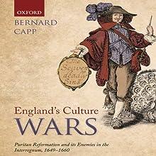 England's Culture Wars: Puritan Reformation and It's Enemies in the Interregnum, 1649-1660   Livre audio Auteur(s) : Bernard Capp Narrateur(s) : Bruce Mann