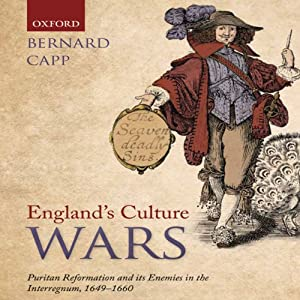 England's Culture Wars: Puritan Reformation and It's Enemies in the Interregnum, 1649-1660  | [Bernard Capp ]
