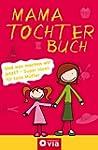 Mama-Tochter-Buch: Die besten Ideen f...