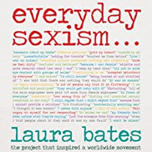 Everyday Sexism (       UNABRIDGED) by Laura Bates Narrated by Laura Bates, Sarah Brown