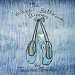 The Magic Ballerina Slippers   Jeannie Lynn Franklin
