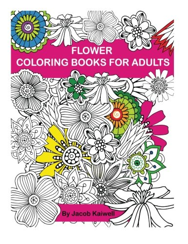 Adult Coloring Book : Flower Design Coloring Book: Creative Coloring Inspirations Bring Balance