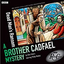 Brother Cadfael Mysteries: Dead Man's Ransom (BBC Radio Crimes) Radio/TV Program by Ellis Peters Narrated by Philip Madoc, Michael KItchen, Susannah York