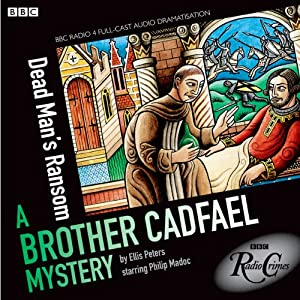 Brother Cadfael Mysteries: Dead Man's Ransom (BBC Radio Crimes) | [Ellis Peters]