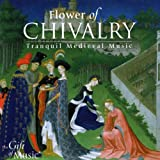 The Flower of Chivalry -Meditative Musik des Mittelalters