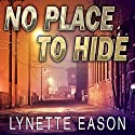 No Place to Hide: Hidden Identity, Book 3 (       UNABRIDGED) by Lynette Eason Narrated by Allyson Ryan