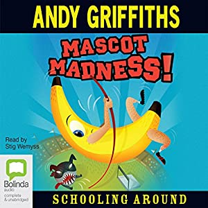 Mascot Madness: Schooling Around | [Andy Griffiths]