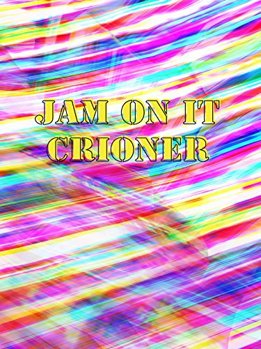 Jam On It Crioner
