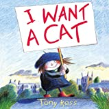 Tony Ross I Want a Cat!