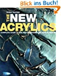 The New Acrylics: Complete Guide to t...