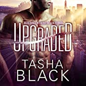 Upgraded: Building a Hero, Book 3 | Tasha Black
