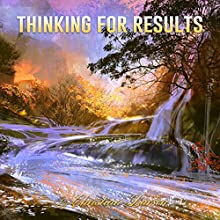 Thinking for Results Audiobook by Christian Larson Narrated by Andrew Morantz