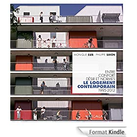 Le logement contemporain: Entre confort, d�sir et normes 1995-2012 (ARCHITECTURES)