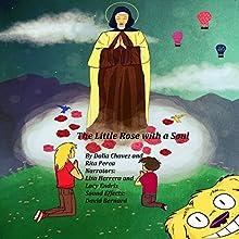 The Little Rose with a Soul | Livre audio Auteur(s) : Dalia G Chavez, Rita A Perea Narrateur(s) : Lisa Herrera, Lacy Endris