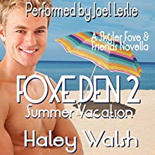Foxe Den 2: Summer Vacation: Skyler Foxe Mysteries Audiobook by Haley Walsh Narrated by Joel Leslie