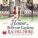 The House on Bellevue Gardens Audiobook by Rachel Hore Narrated by Helen Lloyd