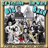 Vezinho/Ward Big Band With Friends Like These