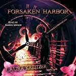 Forsaken Harbor: Summer Chronicles, Book 2 | Laura Kreitzer