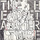 Ask Her Twice ~ The Head Set