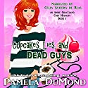 Cupcakes, Lies, and Dead Guys: An Annie Graceland Cozy Mystery, Book 1 (       UNABRIDGED) by Pamela DuMond Narrated by Celia Aurora de Blas