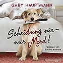 Scheidung nie - nur Mord! Hörbuch von Gaby Hauptmann Gesprochen von: Sabine Arnhold