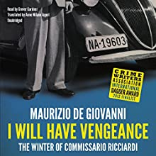 I Will Have Vengeance: Commissario Ricciardi, Book 1 (       UNABRIDGED) by Maurizio de Giovanni Narrated by Grover Gardner