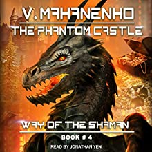 The Phantom Castle: Way of the Shaman Series, Book 4 Audiobook by Vasily Mahanenko Narrated by Jonathan Yen