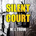 Silent Court Audiobook by M. J. Trow Narrated by Andrew Wincott
