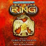 Curse of the Ancients: Infinity Ring, Book 4 (       UNABRIDGED) by Matt de la Pena Narrated by Dion Graham