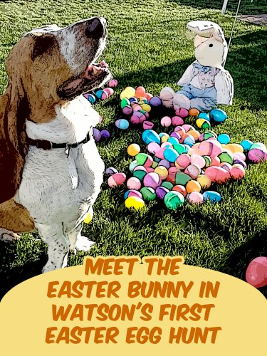 Meet The Easter Bunny In Watson's First Easter Egg Hunt (Easter Stories For Children Book 1) PDF