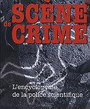 Scène de crime : L'encyclopédie de la police scientifique