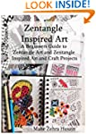 Zentangle Inspired Art: A Beginners G...