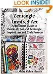 Zentangle Inspired Art: A Beginners G...