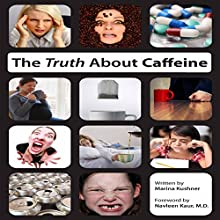 The Truth about Caffeine (       UNABRIDGED) by Marina Kushner Narrated by Timothy McKean
