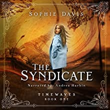The Syndicate: Timewaves, Book 1 Audiobook by Sophie Davis Narrated by Andrea Harbin