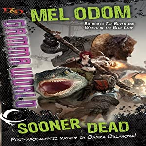 Sooner Dead: Dungeons & Dragons: Gamma World, Book 1 | [Mel Odom]