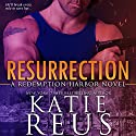 Resurrection: Redemption Harbor Series, Book 1 Audiobook by Katie Reus Narrated by Sophie Eastlake