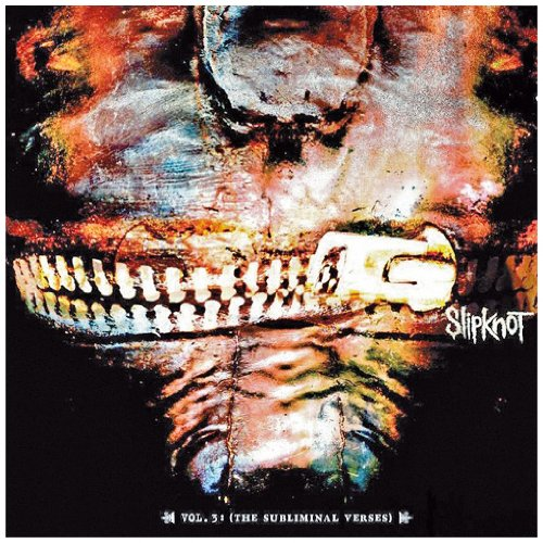 Slipknot - Vol. 3 - The Subliminal Verses - Zortam Music