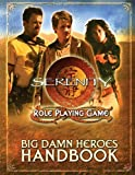 img - for Serenity: Big Damn Heroes Handbook by Cam Banks (23-Mar-2010) Hardcover book / textbook / text book