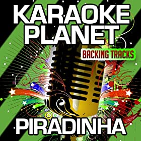 Piradinha (Karaoke Version) (Originally Performed By Gabriel Valim)
